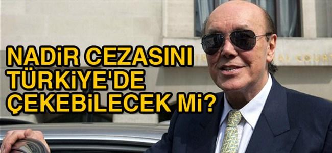 'Asil Nadir Türkiye'ye iade edilebilir'