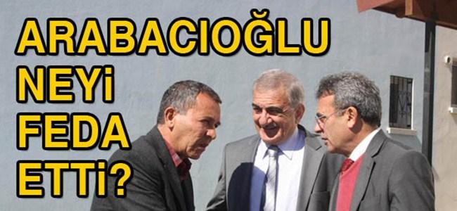 """Arabacıoğlu """"feda"""" dedi"""