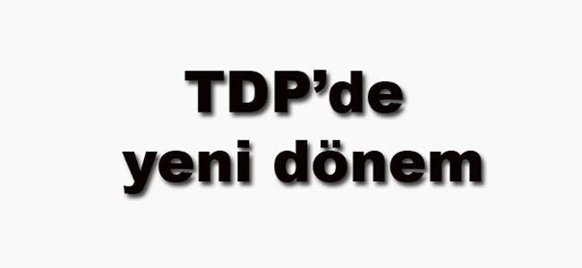 TDP'de yeni bir dönem başlıyor