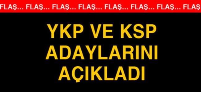 YKP ve KSP LTB için adaylarını açıkladı
