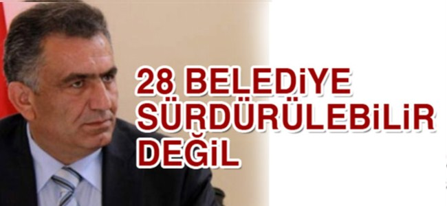 """Çavuşoğlu: """"28 belediye sürdürülebilir değil"""""""