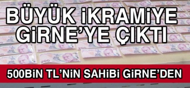 Büyük ikramiye Girne'ye çıktı