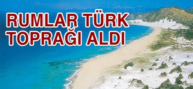 Rumlar Türk toprağı aldı