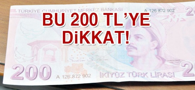 200 TL'lik banknotlara dikkat