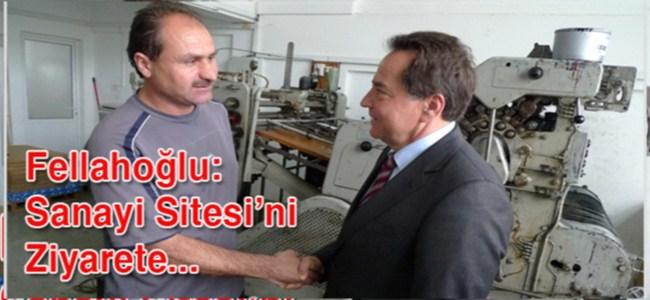 Fellahoğlu: Sanayi Sitesi'ni  Ziyarete...