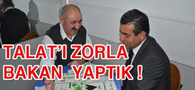 Barış Burcu: Talat'ı zorla bakan yaptık!