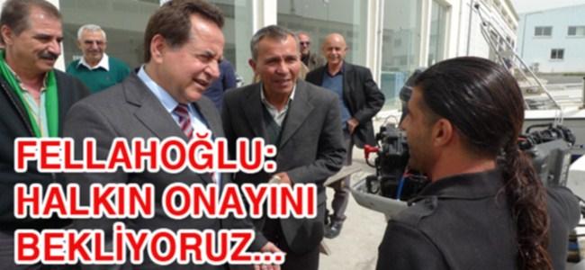 Fellahoğlu: Halkın Onayını Bekliyoruz...