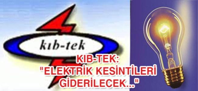 """KIB-TEK: """"fırtınanın kaynaklanan elektrik kesintileri akşama giderilecek .."""""""
