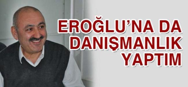 Burcu: Eroğlu'na da danışmanlık yaptım