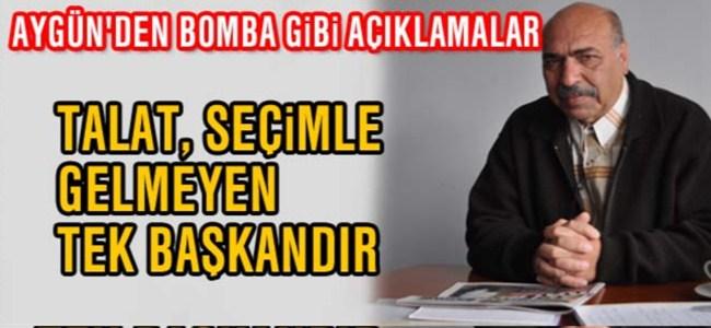 Aygün: Talat, KÖGEF'in seçimle gelmeyen tek başkanıdır