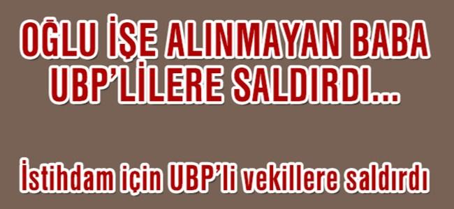 İstihdam için UBP'li vekillere saldırdı