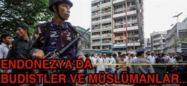 Endonezya'da,  Budistlerin ve Müslümanların Kavgasında 8 Ölü !