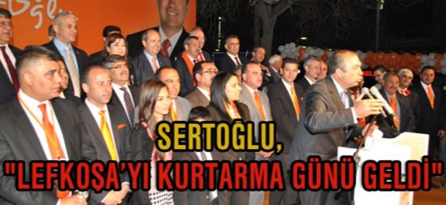 """Sertoğlu, """"Lefkoşa'yı Kurtarma Günü Geldi"""""""