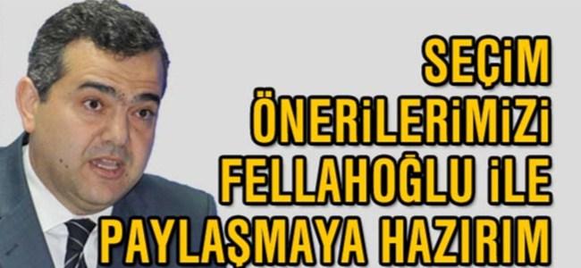 Hüdaoğlu: Seçim önerilerimizi Fellahoğlu ile paylaşmaya hazırım