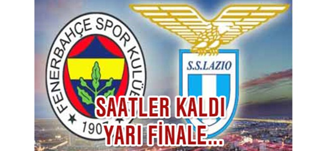 Fenerbahçe- Lazio maçına saatler kaldı