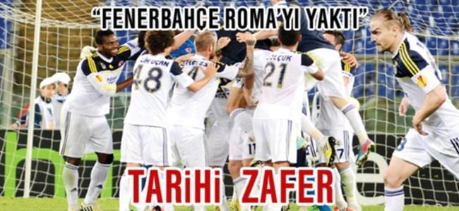 Fenerbahçe Roma'yı Yaktı!