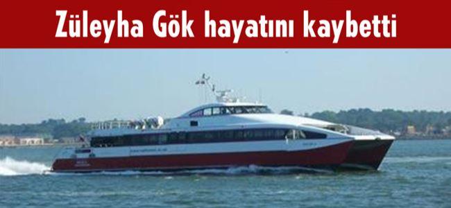 Gemide fenalaşan kadın yaşamını yitirdi!