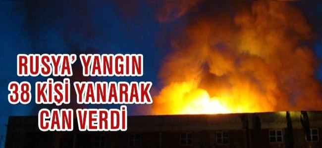 Rusya'da Akıl Almaz Yangın