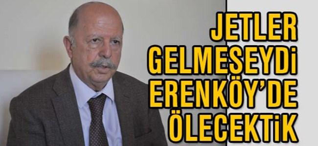 Köken: Jetler gelmeseydi Erenköy'de ölecektik