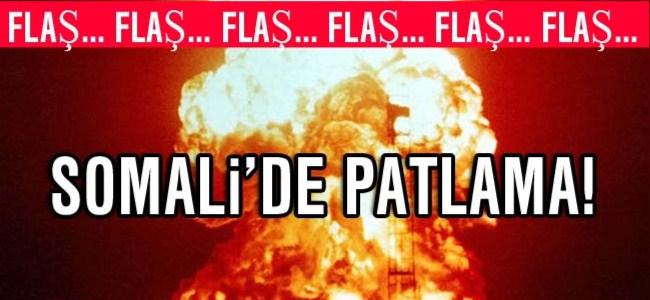 Somali'de büyük patlama!
