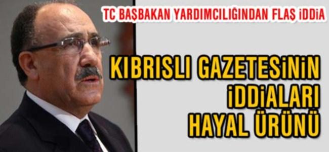 TC Başbakan yardımcılığı: Kıbrıslı gazetesinin iddiaları hayal ürünü