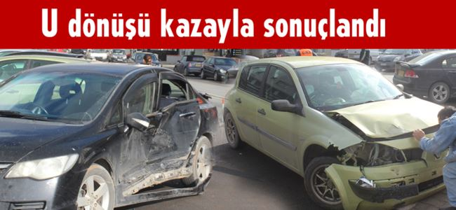 Anayolda U dönüşü kazayla sonuçlandı