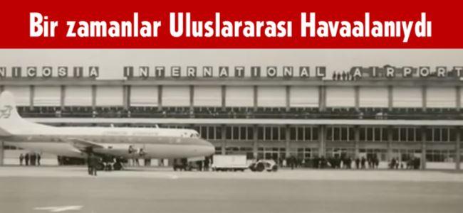 Lefkoşa uluslararası havaalanı belgesele konu oldu