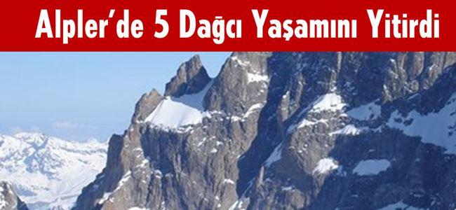 Alpler'de 5 dağcı hayatını kaybetti
