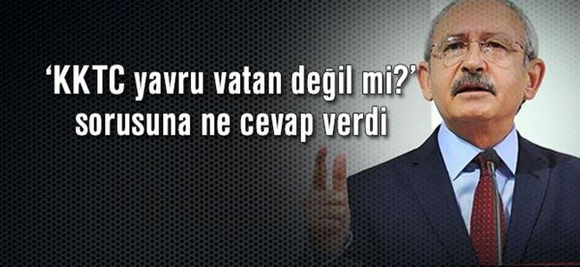 Kılıçdaroğlu'ndan KKTC açıklaması!