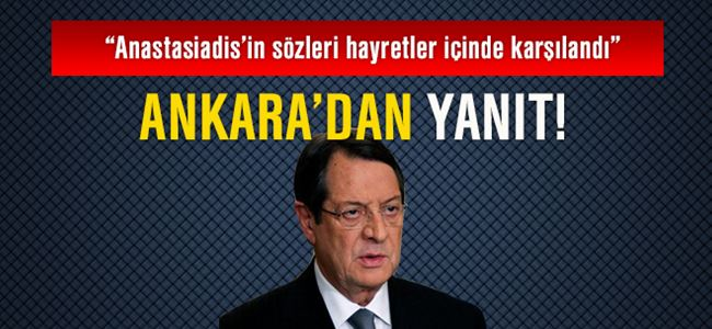 Ankara'dan Anastasiadis'e yanıt