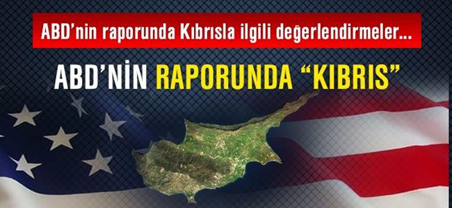ABD'nin raporunda 'Kıbrıs' değerlendirmesi