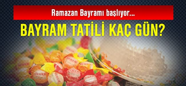 Ramazan Bayramı başlıyor