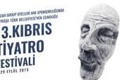 13. Kıbrıs Tiyatro Festivali yarın başlıyor