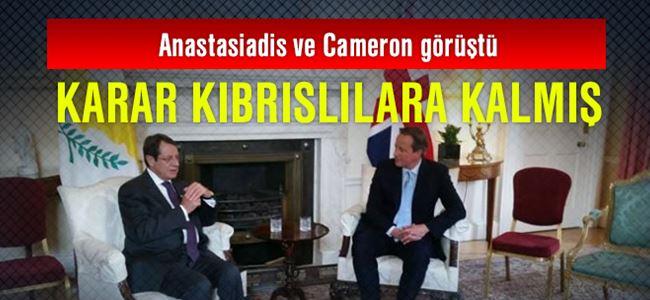 Anastasiadis ve Cameron görüştü