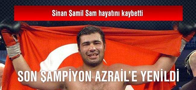 Son şampiyon Azrail'e yenildi