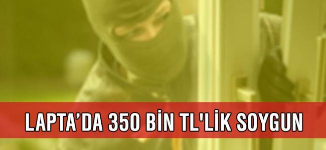 Lapta'da 350 Bin TL'lik soygun