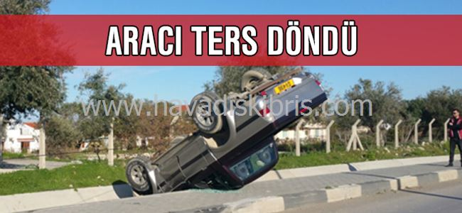 Girne- Alsancak çevre yolunda korkutan kaza!