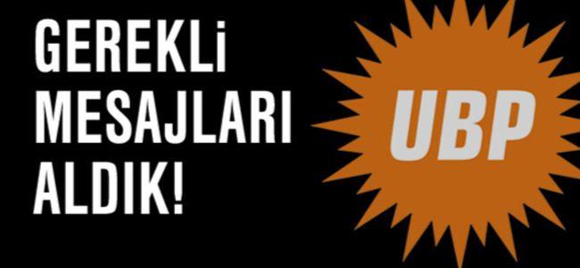 UBP: Gerekli mesajları aldık