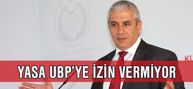 Taçoy: Yasa UBP'ye izin vermiyor