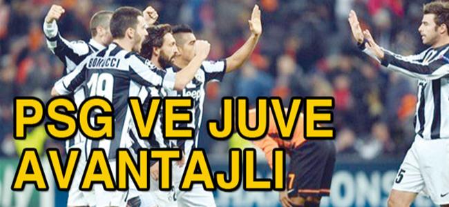 Juventus ve PSG avantajlı