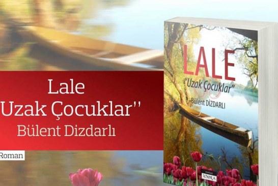 Dizdarlı'nın yeni kitabı 'Lale – Uzak Çocuklar' Gazimağusa'da okurlarla buluşacak