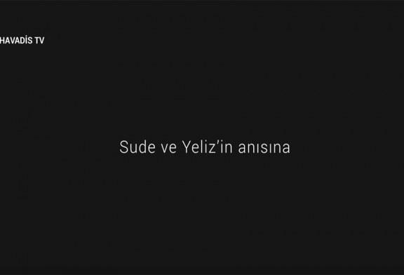 Denktaş, Sude ve Yeliz'in anısına…