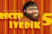 Recep İvedik 5 filminin fragmanı yayınlandı