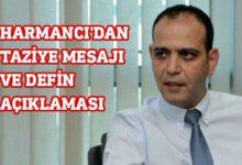Photo of Harmancı'dan taziye mesajı