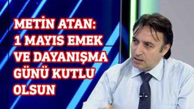 Photo of Kamu-Sen Genel Başkanı Metin Atan'dan 1 Mayıs mesajı