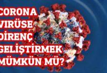 Photo of Corona virüse direnç geliştirmek mümkün mü?