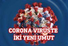 Photo of Corona virüste iki yeni umut