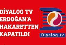 Photo of Diyalog TV'nin Erdoğan'a hakaret içerikli yayınına RTÜK'ten şok karar