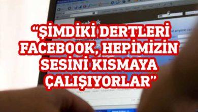 Photo of Düzgün: Facebook'u susturmak isteyen bir Başbakan var