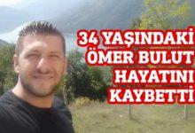 Photo of 34 yaşındaki Ömer Bulut hayatını kaybetti